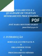 O Processamento e a Qualidade Dos Vegetais Minimamente Processados