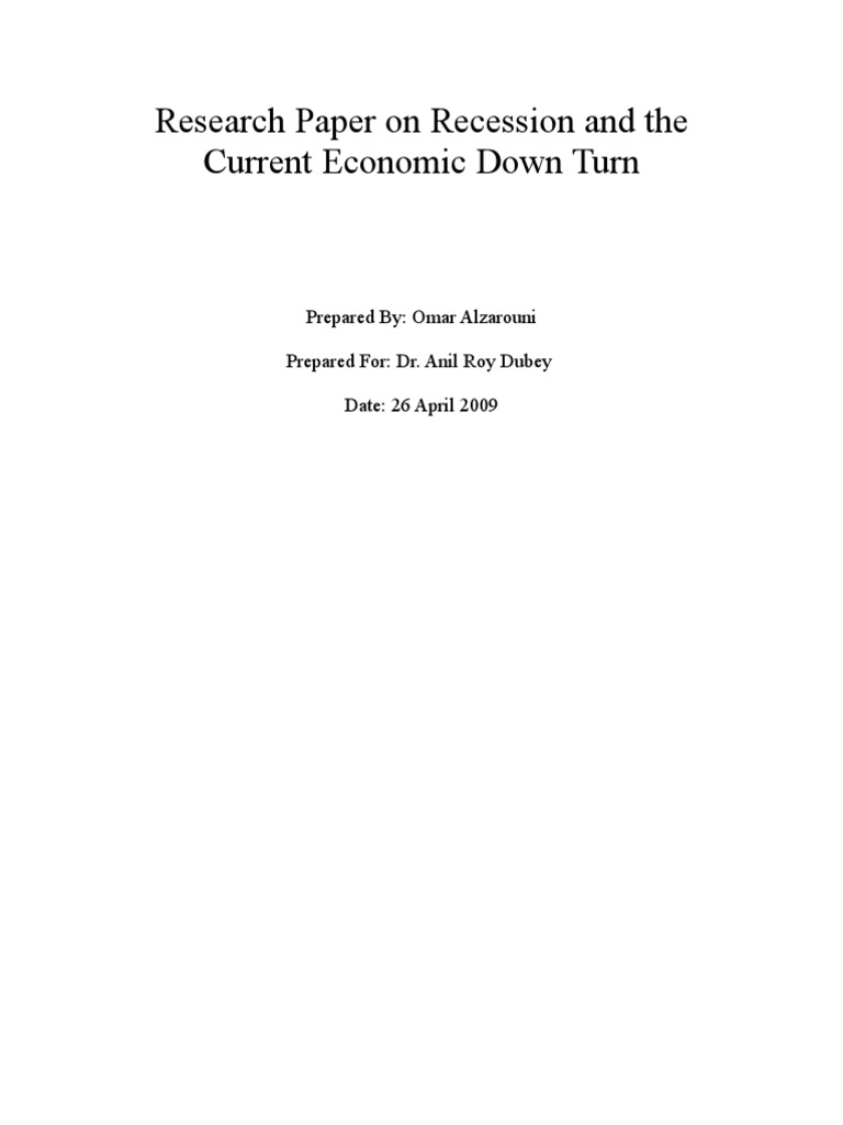 research paper on recession and the current economic down turn  research paper on recession and the current economic down turn recession poverty homelessness