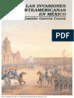 79768407 Las Invasiones Norteamericanas en Mexico Gaston Garcia Cantu