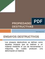 PROPIEDADES DESTRUCTIVAS