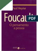 VEYNE, Paul. Foucault, Seu Pensamento, Sua Pessoa