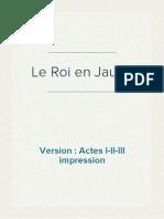 Le Roi en Jaune - Version Actes I-II-III, Impression