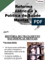 A Reforma Psiquiatrica e a Politica de Saude Mental