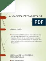 LA MADERA PREFABRICADA.pptx