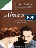 !Alma mía! Cartas de Martin Heidegger a su mujer Elfride (1915-1970) - Martin Heidegger