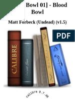 [Blood Bowl 01] - Blood Bowl - Matt Forbeck (Undead) (v1.5).epub