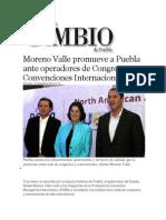 10-11-2013 Diario Matutino Cambio de Puebla - Moreno Valle Promueve a Puebla Ante Operadores de Congresos y Convenciones Internacionales