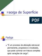 Fadiga de Superfície II