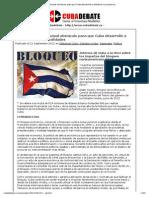 El bloqueo es el principal obstáculo para que Cuba desarrolle a plenitud sus potencialidades