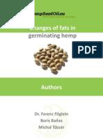 Changes of oils in germinating hemp seeds.