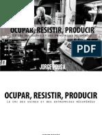 ocupar resistir producir (El grito de las fabricas y empresas recuperadas)
