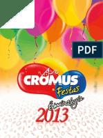 CROMUS Catalogo Festas 2013 Parte 1
