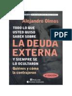 Todo Lo Que Usted Quiso Saber Sobre LA DEUDA EXTERNA y Nunca Le Contaron - Alejandro Olmos