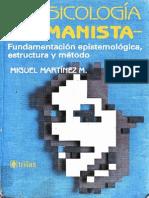 La Psicologia Humanista = Miguel Martínez M. =