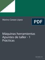 Máquinas herramientas. Apuntes de taller. 1. Prácticas.pdf