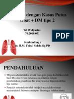 TB Paru Dengan Kasus Putus Obat + DM