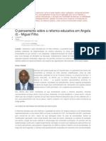 O Processo de Reforma Educativa em curso no país regista várias vantagens