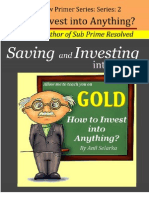 Saving & Investing into GOLD.. Part 2 -How to Invest into anything?
