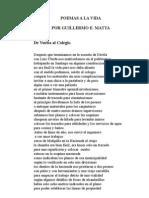 POEMAS A LA VIDA, POR GUILLERMO E. MATTA
