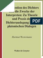 Ntention Des Dichters Und Die Zwecke Der Interpreten Zu Theorie Und Praxis Der Dichterauslegung in Den Platonischen Dialogen Quellen Und Studie