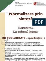 009 Normalizare Caz4 Scolaritate v2