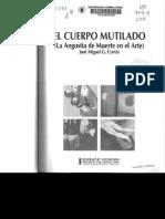 J.M Garía Cortés - El cuerpo Mutilado (La Angustia de Muerte en el Arte)