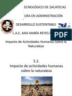 5.2. Impacto de Actividades Humanas Sobre La Naturaleza