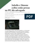 Kátia Rabello e Simone Vasconcellos estão presas na PF