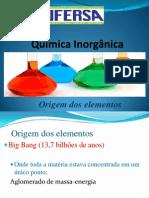 Química Inorganica aula 2.1 Estrutura atomica (origem dos  elementos)