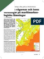 Något om vågornas och isens verkningar på maritimarkeologiska lämningar