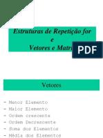 Aula 11 - Estruturas de Repetição for e vetores e matriz