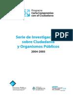 Serie de Investigaciones sobre Ciudadanía y Organismos Públicos 2004-2005