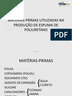 MATÉRIAS-PRIMAS UTILIZADAS NA PRODUÇÃO DE ESPUMA DE POLIURETANO