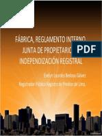 FÁBRICA,REGLAMENTOINTERNO,JUNTADEPROPIETARIOS   E  INDEPENDIZACIÓNREGISTRAL