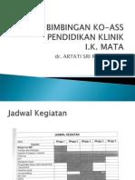 Bimbingan Ko-Ass Pendidikan Klinik i - Dr Artati Mei2013