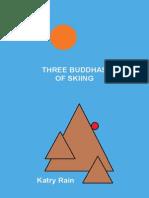 The Three Buddhas of Skiing