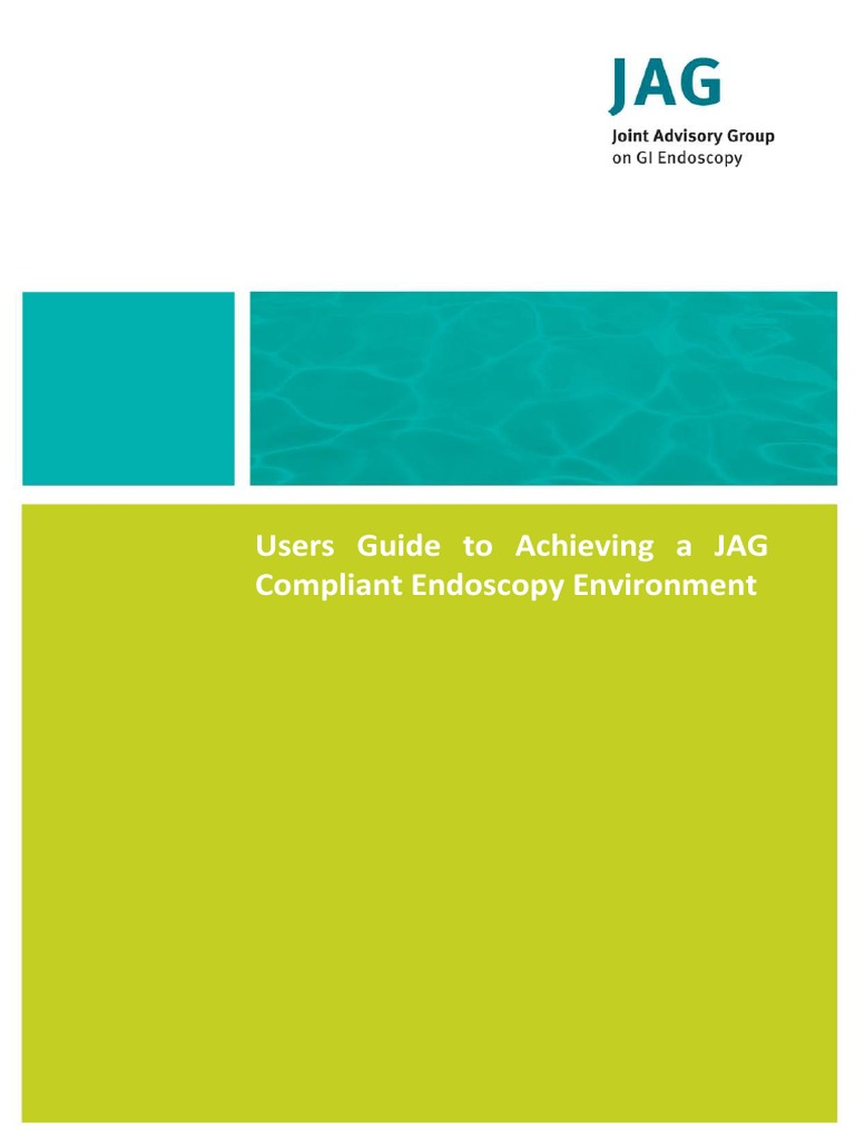 Endoscopy Unit: Endoscopy Unit Resources_Users Guide To Achieving A JAG