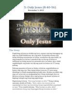 Part 15 - Only Jesus (Luke 8:40-56)