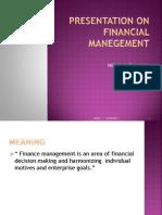 Presentation on Financial Manegement