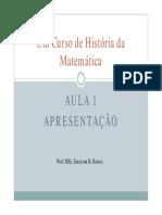 APRESENTAÇÃO - UM CURSO DE HISTÓRIA DA MATEMÁTICA - AULA 1