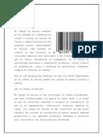 El codigo de barras consiste en un sistema de codificacion creado atravez de series de lineas y espacios paralelos de distinto grosor.docx