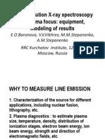 High Resolution X-Ray Spectroscopy of Plasma Focus