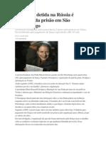 Brasileira detida na Rússia é libertada da prisão em São Petersburgo