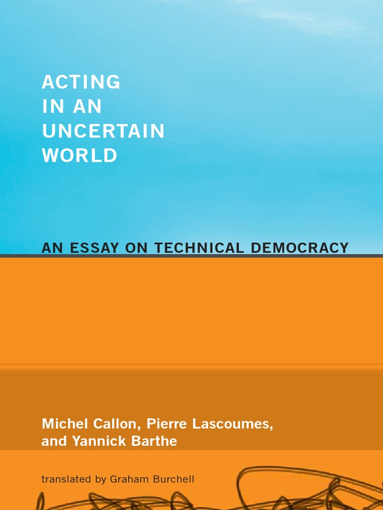 Michel-Callon Acting in an Uncertain World an Essay on Technical ...