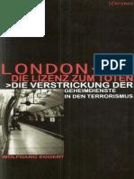 London-Die Lizenz zum Töten,Die Verstrickung der Geheimdienste in den Terrorismus (Eggert Wolfgang,2005, 110 S.)