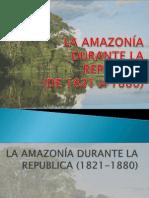 LA AMAZONÍA DURANTE LA  REPÚBLICA