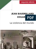 Morin y Baudrillard La Violencia Del Mundo 2003