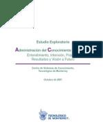 (2001) CSC-ITESM - Estudio exploratorio. Administración del conocimiento en México. Entendimiento, intención, práctica, resultados y visión a futuro