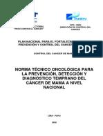 RJ121-RJ-INEN-2008 NORMA TÉCNICO ONCOLÓGICA PARA LA PREVENCIÓN, DETECCIÓN Y DIAGNÓSTICO TEMPRANO DEL CÁNCER DE MAMA A NIVEL NACIONAL