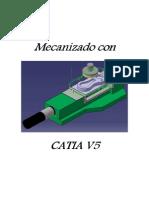 Manual Mecanizado en catia V5 - a la 176 en horizontal y después en vertical.pdf